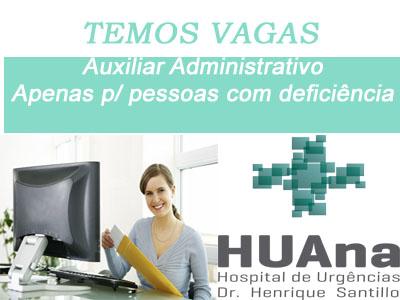 HUAna abre vagas para Auxiliar Administrativo; vaga exclusiva para pessoas com deficiência