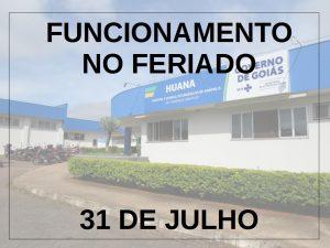 FUNCIONAMENTO NO FERIADO – 31 de julho